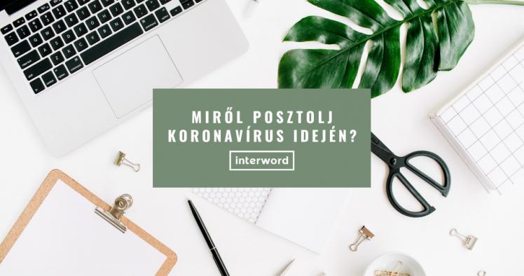 Miről posztolj a koronavírus idején?